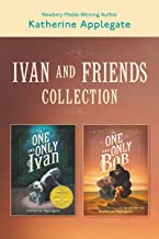 Ivan & Friends 2-Book Collection: The One and Only Ivan and The One and Only Bob
