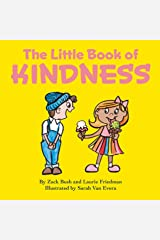 The Little Book of Kindness: A Little Kindness Makes a BIG Difference! Kindle Edition