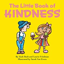 The Little Book of Kindness: A Little Kindness Makes a BIG Difference!