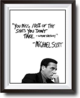 Michael Scott Motivational Quote Poster - You Miss 100% Of The Shots You Dont Take Wayne Gretzky Quote - 11x14 UNFRAMED Print Office Decor - Great Christmas Gift For Fans Of The Office TV Show