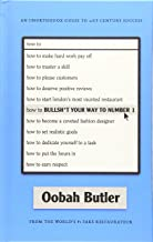How To Bullsh*t Your Way To Number 1: An Unorthodox Guide To 21st Century Success
