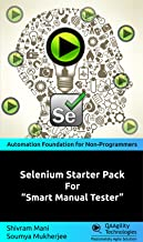"Selenium Starter Pack For ""Smart Manual Tester"": Automation Foundation for Non-Programmers"