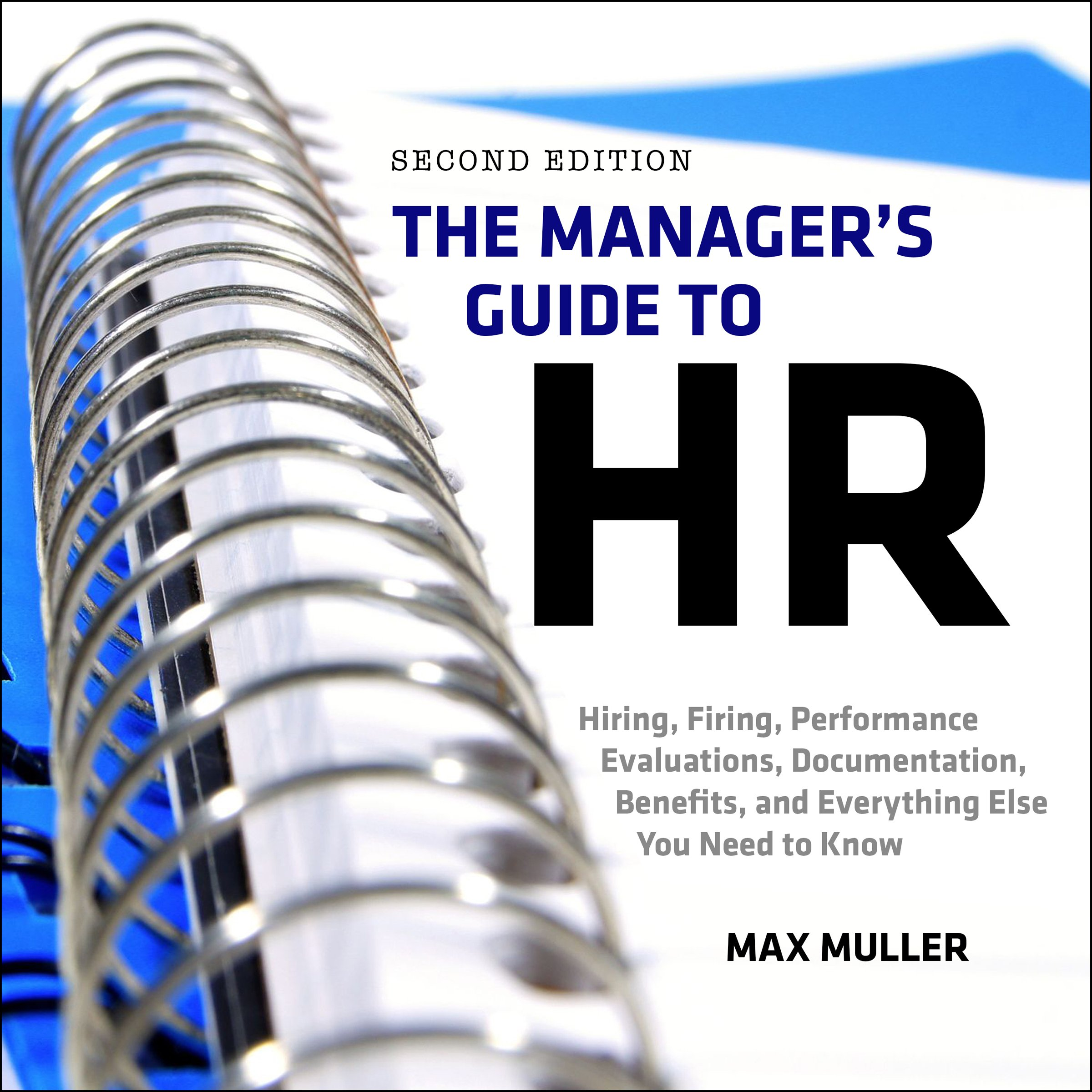 Image OfThe Manager's Guide To HR: Hiring, Firing, Performance Evaluations, Documentation, Benefits, And Everything Else You Need ...