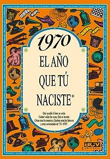 1970 EL AÑO QUE TU NACISTE (El año que tú naciste)