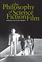 The Philosophy of Science Fiction Film (The Philosophy of Popular Culture)