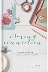Craving Connection: 30 Challenges for Real-Life Engagement Kindle Edition