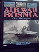 Air War Bosnia: UN and NATO Airpower