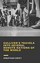 Jonathan Swift: Gulliver's Travels into Several Remote Nations of the World (illustrated)