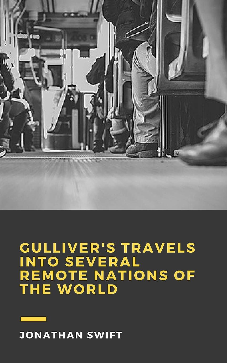 雇用方言ねじれGulliver's Travels into Several Remote Nations of the World (English Edition)