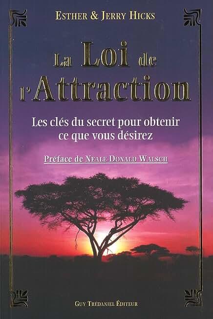 La loi de l'attraction : Les clés du secret pour obtenir ce que vous désirez