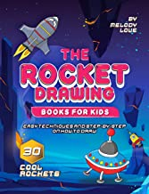 The Rocket Drawing Books for Kids: Easy Techniques and Step-by-Step on How to Draw 30 Cool Rockets (English Edition)