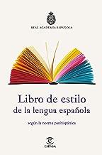 Libro de estilo de la lengua española: según la norma panhispánica (NUEVAS OBRAS REAL ACADEMIA)
