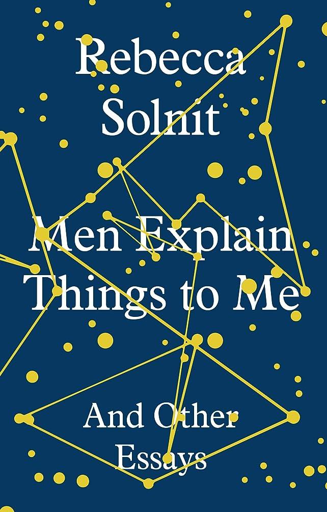 ポーク賛辞有益なMen Explain Things to Me: And Other Essays (English Edition)