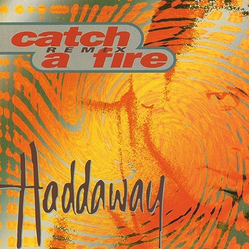 BAIXAR FIRE CATCH HADDAWAY MUSICA A