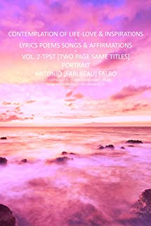 CONTEMPLATION OF LIFE LOVE & INSPIRATIONS VOL-2_TPST: LYRICS POEMS SONGS AFFIRMATIONS