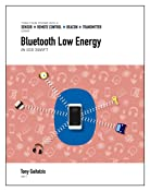 Bluetooth Low Energy in iOS Swift (Kindle Edition): Your Guide to Programming the Internet of Things (Bluetooth Low Energy Programming Book 1)