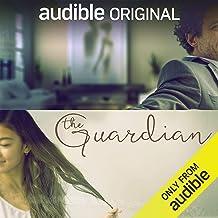 The Guardian: An Audible Original Drama