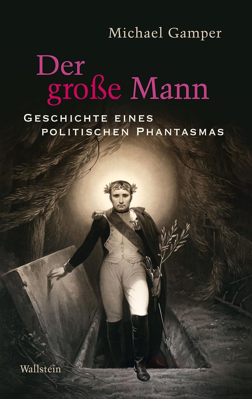 不良スローメタンDer gro?e Mann: Geschichte eines politischen Phantasmas (German Edition)
