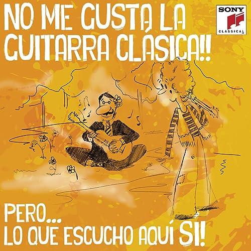 No Me Gusta la Guitarra Clásica, Pero Lo Que Escucho Aquí Sí! de ...