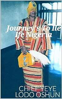 Journey's to Ile-Ife,Nigeria:My Life with Orisas Yoruba/Santeria