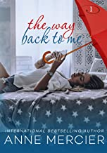 The Way Back To Me - A College Romance: SECOND EDITION
