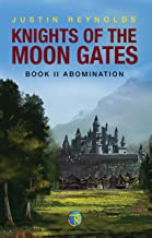Knights of the Moon Gates: Book II: Abomination