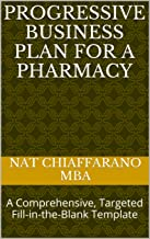 Progressive Business Plan for a Pharmacy: A Comprehensive, Targeted Fill-in-the-Blank Template