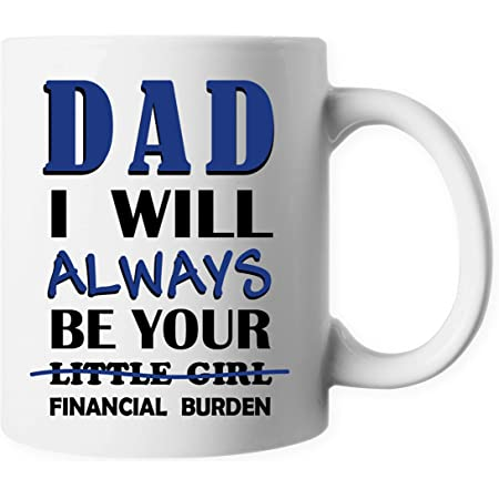 Dad Gift from Daughter I/'ll Aways be your Little Girl Financial Burden Travel Mug
