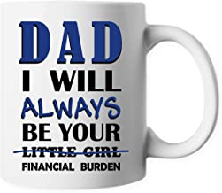 ELEPHIELD Happy Father's Day Gift DAD I'll Always be Your Little Girl/Financial Burden Ceramic Coffee Mug Tea Cup, ELP123