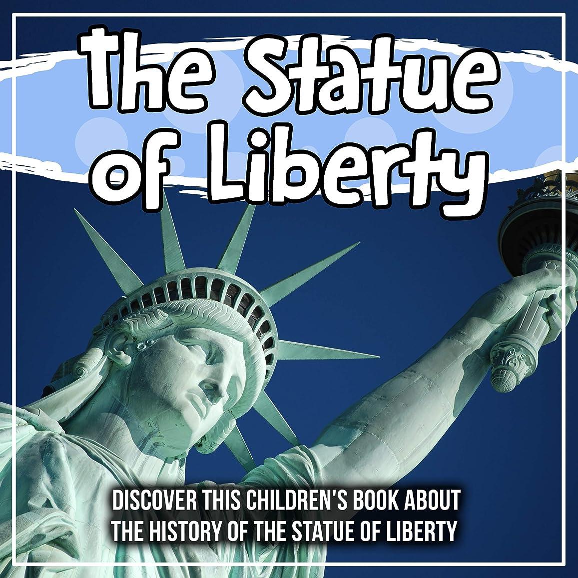 絶望ページェント木材The Statue of Liberty: Discover This Children's Book About The History Of The Statue Of Liberty (English Edition)