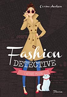 L'affaire Moon (Fashion detective t. 1) (French Edition)