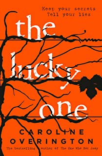 The Lucky One: from the author of 2016's bestselling thriller The One Who Got Away