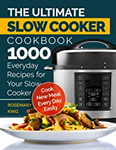 The Ultimate Slow Cooker Cookbook: 1000 Everyday Recipes for Your Slow Cooker. Cook New Meal Every Day Easily