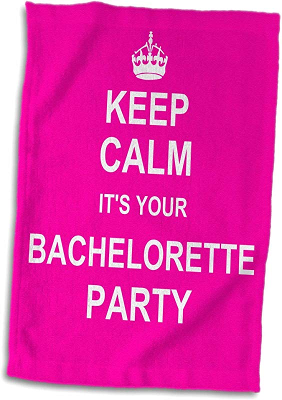 3D Rose Keep Calm Its Your Bachelorette Party Girly Bride Crew Humorous Hen Night Fun Funny Hot Pink Towel 15 X 22 Multicolor