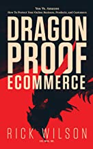 Dragonproof Ecommerce: You Vs. Amazon - How To Protect Your Online Business, Products, And Customers