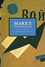 Marx's Temporalities (Historical Materialism)