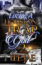 Lovin' A Houston Trap God 2