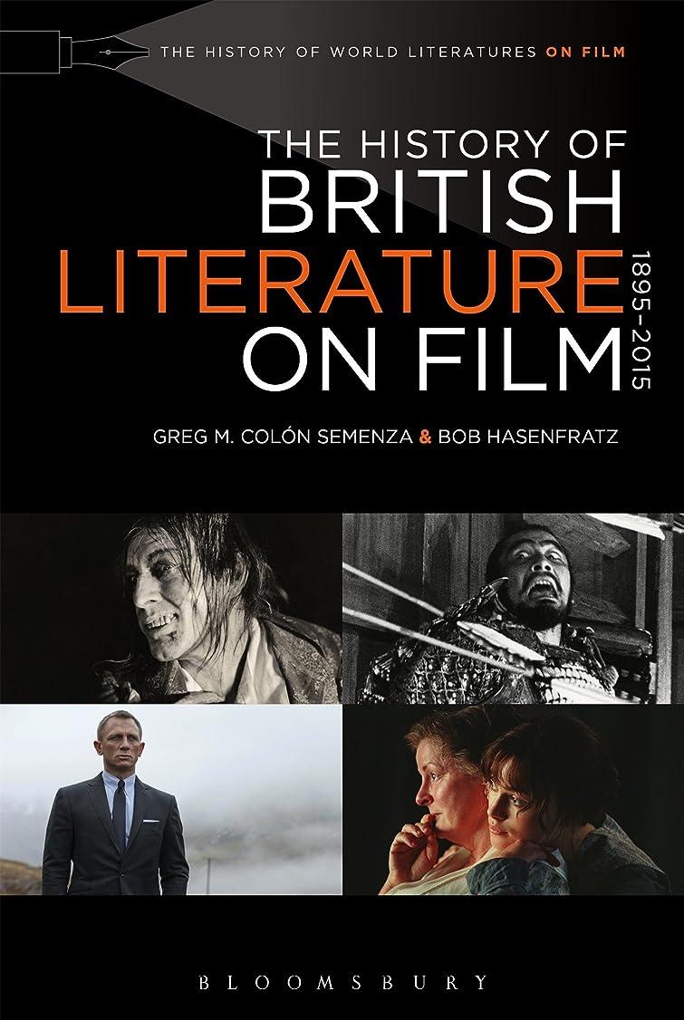 いじめっ子変な歪めるThe History of British Literature on Film 1895-2015 (History of World Literatures on Film)