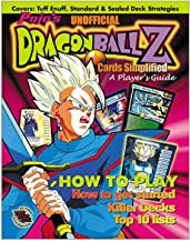 Pojo's Unofficial Dragonball Z Cards Simplified: A Player's Guide