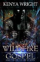 Wildfire Gospel (Interracial Paranormal Romance) (Santeria Habitat Series Book 3)