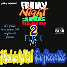 Friday Night She Ready to Fuck Me (feat. Surficemike) [Explicit]