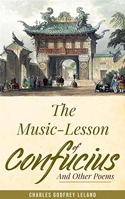 The Music-Lesson Of Confucius, And Other Poems (English Edition)