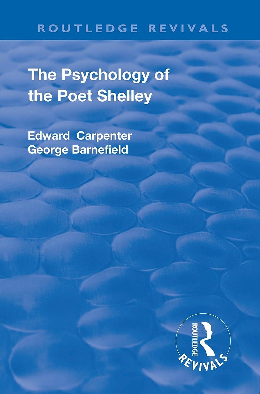征服腐敗黄ばむRevival: The Psychology of the Poet Shelley (1925) (Routledge Revivals) (English Edition)
