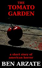 The Tomato Garden: A Short Story of American Horror