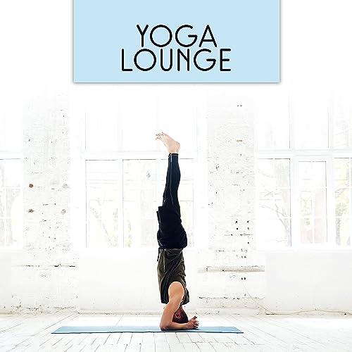 Yoga Lounge - Buddhism Meditation, Music for Yoga, Zen ...