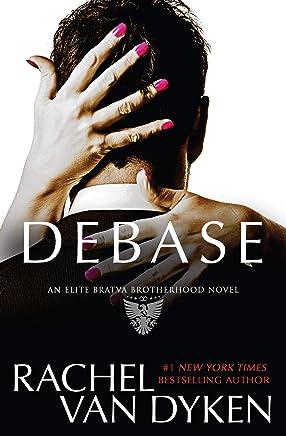 Debase (Elite Bratva Brotherhood Book 1)