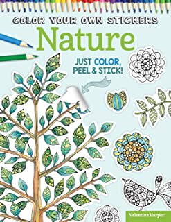 Color Your Own Stickers Nature: Just Color, Peel & Stick (Design Originals) Flowers, Trees, Birds, and Butterflies for Coloring & Customizing; Decorate Journals, Gifts, Cards, Home Decor, and More