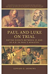 PAUL AND LUKE ON TRIAL: Dating Events Between 33 and 49 A.D. Kindle Edition