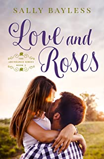 Love and Roses (The Abundance Series Book 3)