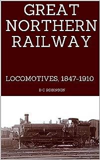 GREAT NORTHERN RAILWAY: LOCOMOTIVES, 1847-1910